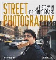 Street Photography: A History in 100 Iconic Photographs (9783791384887)