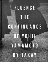 Fluence. The Continuance of Yohji Yamamoto (9788862087070)