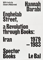 Enghelab Street, A Revolution through Books: Iran 1979–1983