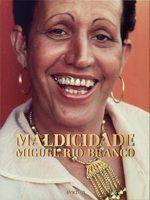 Miguel Rio Branco. Maldicidade (9783836572330)