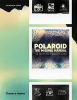 Polaroid: The Missing Manual (9780500544600)