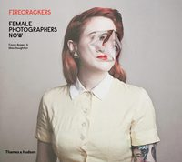 Firecrackers: Female Photographers Now (9780500544747)