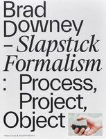 Brad Downey. Slapstick Formalism (9783775747738)