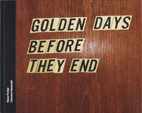 Golden days before they end (9783906803067)