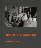 Naked City Varanasi