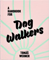 A Handbook for Dog Walkers (9781910401026)