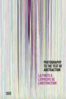 Photography to the Test of Abstraction (9783775747714)