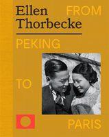Ellen Thorbecke: From Peking To Paris (9789462264175)