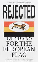 Rejected - Designs For The European Flag (9783948200039)