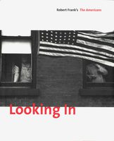 Looking In: Robert Frank's The Americans (9783865218063)