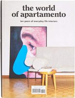 The World of Apartamento: 10 Years of Everyday Life Interiors (9781419728921)