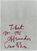 Tibet 1985-1995, Offrandes (9782365111324)