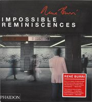 Rene Burri: Impossible Reminiscences (9780714864969)