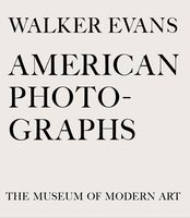 Walker Evans: American Photographs (9780870708350)