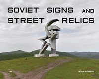 Soviet Signs and Street Relics (9781916218406)