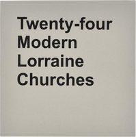 Twenty-four Modern Lorraine Churches (9782918960928)