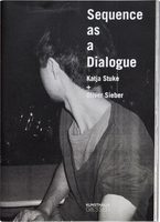 Sequence as a Dialogue: Katja Stuke & Oliver Sieber (9783862067640)