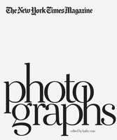 The New York Times Magazine Photographs (9781597111461)