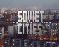 Soviet Cities (9781916218413)