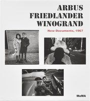 Arbus / Friedlander / Winogrand: New Documents, 1967 (9780870709555)