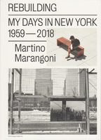 Rebuilding / My Days in New York 1959-2018 (9789492051349)