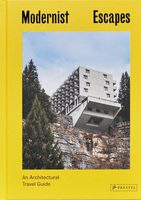 Modernist Escapes: An Architectural Travel Guide (9783791386348)
