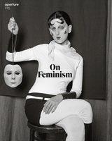 Aperture 225: On Feminism
