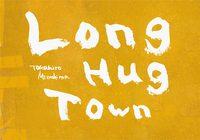 Long Hug Town (9784908851032)