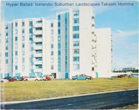 Hyper Ballad: Icelandic Suburban Landscapes (9784916017857)