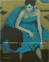 Icons of Style: A Century of Fashion Photography (9781606065587)