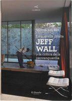 La querella oculta: Jeff Wall y la crítica de la neovanguardia (9788493866389)