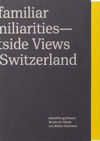 Unfamiliar Familiarities—Outside Views on Switzerland (9783037785102)