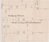 Wolfgang Tillmans: Whats wrong with redistribution? (9783863358228)