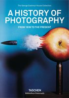 A History of Photography: From 1839 to the Present (9783836540995)