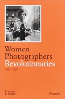 Women Photographers: Revolutionaries (9780500411162)