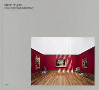 Robert Polidori: Synchrony and Diachrony (9783958293830)