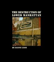Danny Lyon: The Destruction of Lower Manhattan (9781597114943)