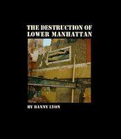 Danny Lyon: The Destruction of Lower Manhattan (9781597114943)