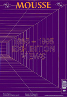 Mousse Magazine N°51:  1985-1995 EXHIBITION VIEWS