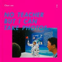 No Teacher But I Can Take Photos (9784905453949)