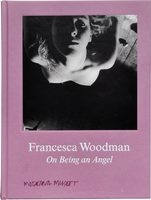 Francesca Woodman: On Being an Angel (9783863357504)