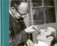 Hackney Archive: Work and Life 1971-1985 (9781910566664)