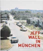 Jeff Wall - Works from Munich Collections (9783829606578)