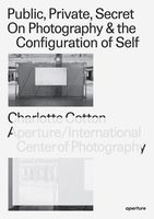 Public, Private, Secret: On Photography and the Configuration of Self (9781597114387)