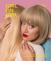 Girl on Girl: Art and Photography in the Age of the Female Gaze (9781786275554)