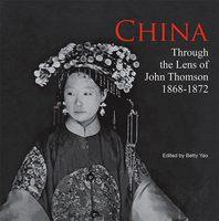 China: Through the Lens of John Thomson (1868-1872) (9786167339658)