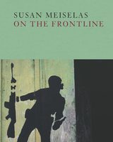 Susan Meiselas: On the Frontline (9780500544716)
