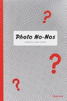 Photo No-Nos: Meditations on What Not to Photograph (9781597114998)