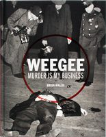 Weegee: Murder Is My Business (9783791353135)