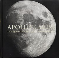 Apollos Muse: The Moon in the Age of Photography (9781588396846)